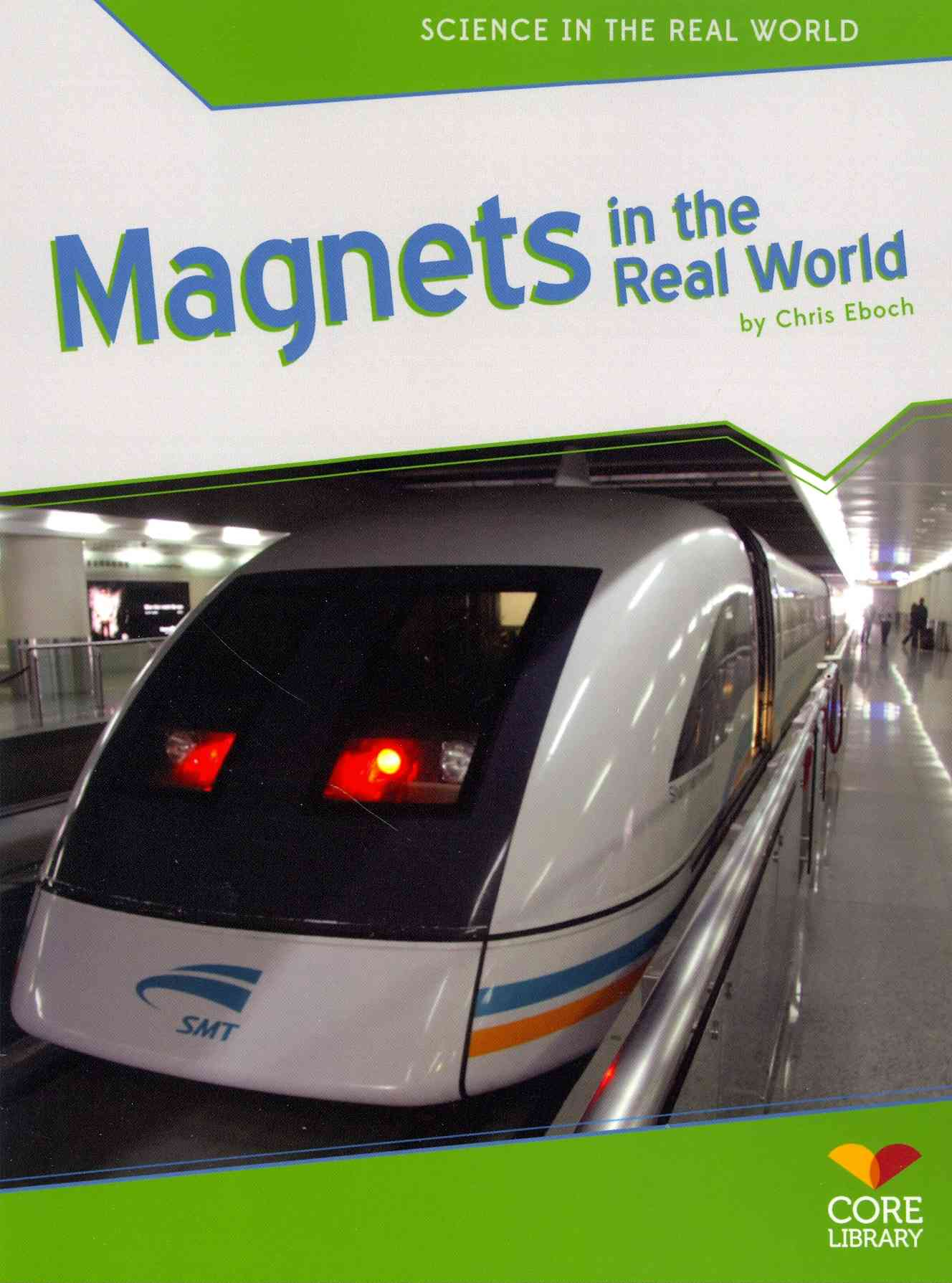 Magnets in the Real World By Eboch, Chris